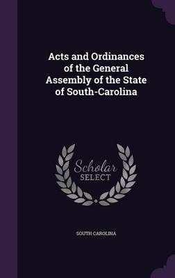 Acts and Ordinances of the General Assembly of the State of South-Carolina by South Carolina image