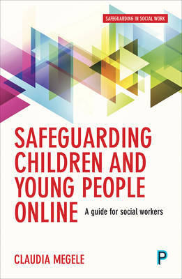 Safeguarding children and young people online by Claudia Megele image