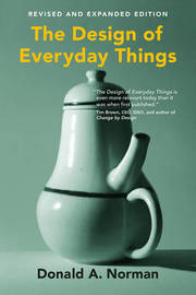 The Design of Everyday Things by Donald A Norman