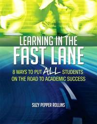 Learning in the Fast Lane by Suzy Pepper Rollins