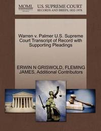 Warren V. Palmer U.S. Supreme Court Transcript of Record with Supporting Pleadings by Erwin N. Griswold