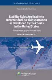Liability Rules Applicable to International Air Transportation as Developed by the Courts in the United States by George N. Tompkins