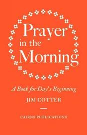 Prayer in the Morning by Jim Cotter