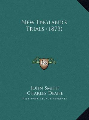 New England's Trials (1873) by John Smith
