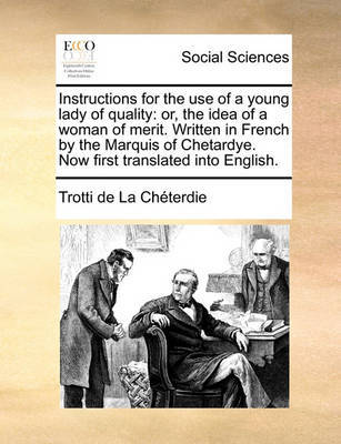 Instructions for the Use of a Young Lady of Quality by Trotti de La Cheterdie