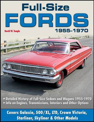 Full Size Fords 1955-1970 by David W. Temple