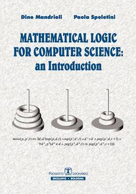 Mathematical Logic for Computer Science: An Introduction | Dino