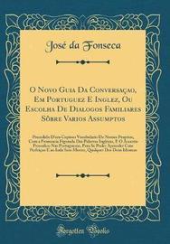 O Novo Guia Da Conversa�ao, Em Portuguez E Inglez, Ou Escolha de Dialogos Familiares S�bre Varios Assumptos by Jose da Fonseca image