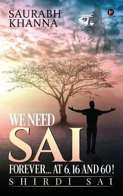 We Need Sai Forever...at 6, 16 and 60! by Saurabh Khanna image