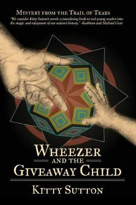Wheezer and the Giveaway Child by Kitty Sutton