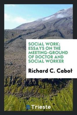 Social Work by Richard C. Cabot