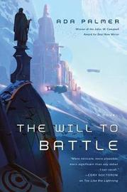 The Will to Battle by Ada Palmer image