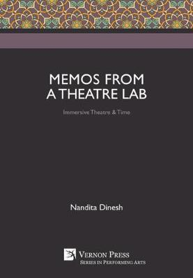 Memos from a Theatre Lab: Immersive Theatre & Time by Nandita Dinesh image