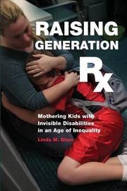 Raising Generation Rx by Linda M Blum