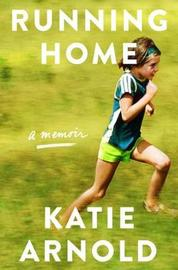 Running Home by Katie Arnold