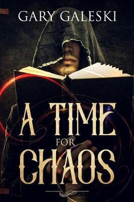 A Time for Chaos by Gary Galeski