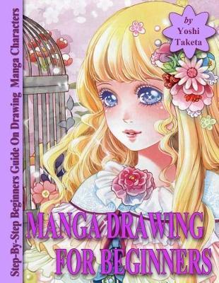 Manga Drawing for Beginners by Yoshi Taketa