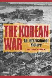 The Korean War by William Stueck