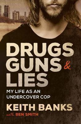 Drugs, Guns & Lies by Keith Banks