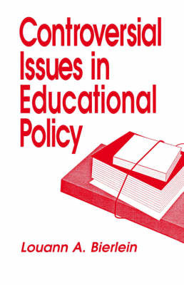 Controversial Issues in Educational Policy by Louann A. Bierlein image