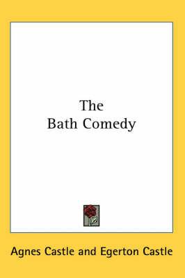 The Bath Comedy by Agnes Castle image