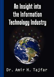An Insight Into the Information Technology Industry by Amir Tajfar image