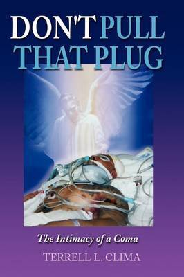 Don't Pull That Plug by Terrell L. Clima