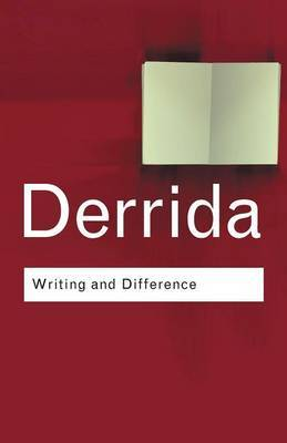 Writing and Difference by Jacques Derrida
