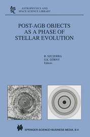 Post-AGB Objects as a Phase of Stellar Evolution by R. Szczerba