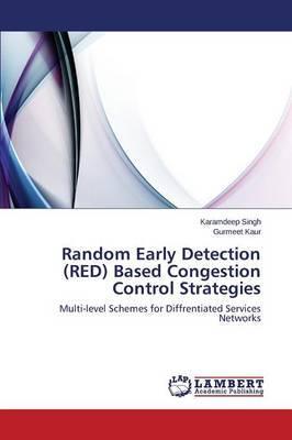 Random Early Detection (Red) Based Congestion Control Strategies by Singh Karamdeep