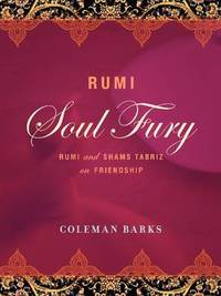Rumi: Soul Fury by Coleman Barks