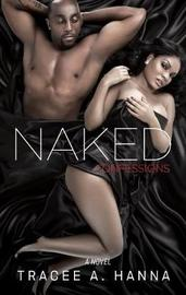 Naked Confessions by Tracee A. Hanna