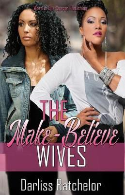 The Make-Believe Wives by Darliss Batchelor image