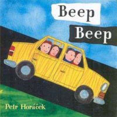 Beep Beep Board Book by Petr Horacek