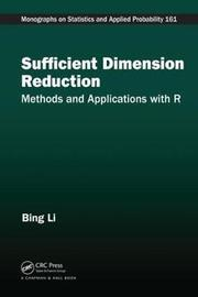 Sufficient Dimension Reduction by Bing Li