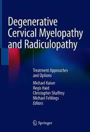Degenerative Cervical Myelopathy and Radiculopathy