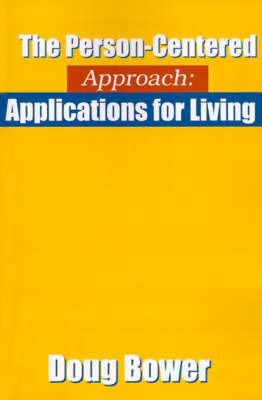 The Person-Centered Approach: Applications for Living by Douglas W Bower, Ph.D. image