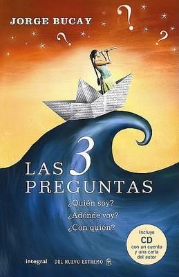 Las 3 Preguntas: Quien Soy? Adonde Voy? Con Quien? by Jorge Bucay image