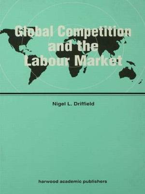 Global Competition and the Labour Market by Nigel L. Driffield image