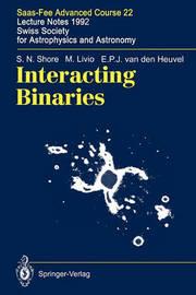 Interacting Binaries by Steven N. Shore