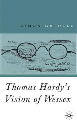 Thomas Hardy's Vision of Wessex by Simon Gatrell image