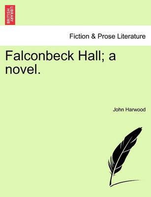 Falconbeck Hall; A Novel. by John Harwood image