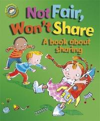 Our Emotions and Behaviour: Not Fair, Won't Share - A book about sharing by Sue Graves