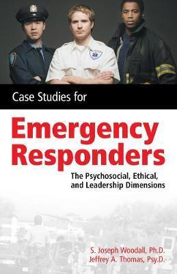 Case Studies for the Emergency Responder by S.Joseph Woodall