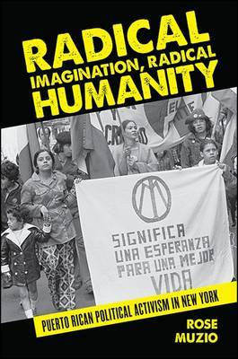 Radical Imagination, Radical Humanity by Rose Muzio