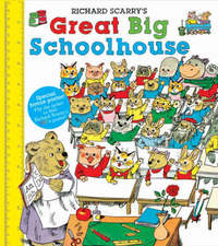 Richard Scarry's Great Big Schoolhouse by Richard Scarry
