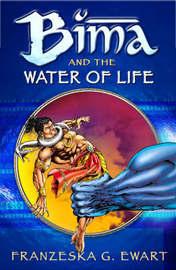 Bima and the Water of Life by Franzeska G Ewart