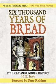 Six Thousand Years of Bread by H.E. Jacob image