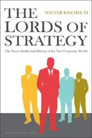 Lords of Strategy by Walter Kiechel