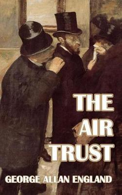 The Air Trust by George Allan England
